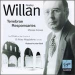 Willan: Tenebrae Responsaries