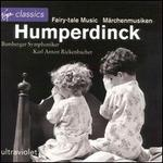 Humperdinck: Fairy-Tale Music