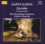 Saint-Sa‰ns: Javotte (Complete Ballet)