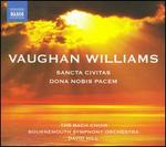 Vaughan Williams: Sancta Civitas; Dona nobis pacem