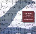 Michael White: Solo Piano Music