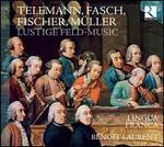 Telemann, Fasch, Fischer, Mller: Lustige Feld-Music
