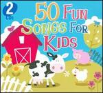 50 FUN SONGS FOR KIDS