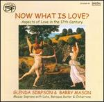 Now What Is Love? Aspects of Love in the 17th Century