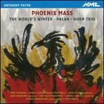 Anthony Payne: Phoenix Mass & Other Works
