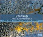 Howard Karp: Concert Recordings (1962-2007)