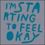 I'm Starting To Feel Okay, Vol. 4