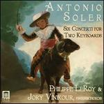 SOLER:SIX CONCERTI FOR TWO KEYBOARDS