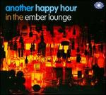 Another Happy Hour In The Ember Lounge [Digipak]