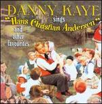 Danny Kaye Sings Hans Christian Andersen and Other Favourites [Box]