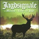 """Jagdsignale & M""""rsche & Lieder Zur Jagd"""