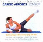 Fitness at Home: Cardio Aerobics Nonstop