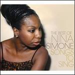 Songs to Sing: Very Best Of Nina Simone