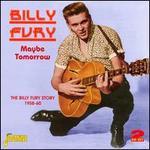 Maybe Tomorrow: The Billy Fury Story 1958-1960