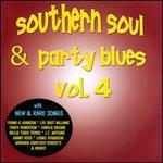 Southern Soul & Party Blues, Vol. 4