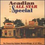 Acadian All Star Special: The Pioneering Cajun Recordings of J.D. Miller [Box]