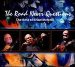 The Road Never Questions [Digipak]