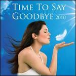 TIME TO SAY GOODBYE 2010