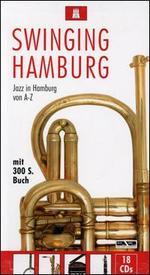 Swinging Hamburg: Jazz in Hamburg von A-Z