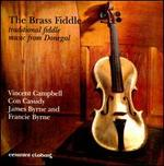 The Brass Fiddle: Traditional Fiddle Music From Donegal