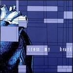 Cross My Heart [EP] [EP]
