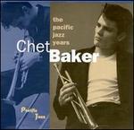 Chet Baker: The Pacific Jazz Years [Box]