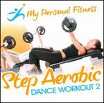 My Personal Fitness: Step Aerobic Dance Workout, Vol. 2