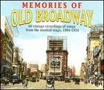 Memories of Old Broadway: 60 Vintage Recordings of Songs from the Musical Stage, 1904-1934 [Box]