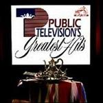 PUBLIC TELEVISIONS GREATEST HITS