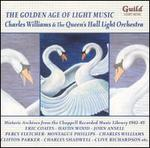 The Golden Age of Light Music: Charles Williams and the Queen's Hall Light Orchestra