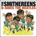 B-Sides the Beatles/Meet the Smithereens!