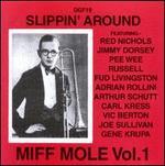Slippin' Around: Miff Mole, Vol. 1