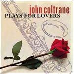 John Coltrane Plays for Lovers [2003]