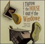 Throw the House Out of the Windowe and Other Damn Fine Dance Tunes