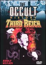 Occult History of the Third Reich, The: Adolf Hitler