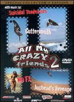 ALL MY CRAZY FRIENDS 2