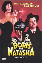 Boris and Natasha the Movie