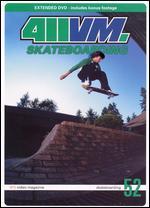 411 VM SKATEBOARDING ISSUE 52