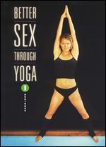 Better Sex Through Yoga - Vol. 1: Beginner