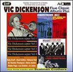 Five Classic Albums Plus (Vic Dickenson Septet #1/#2/#3/#4/Mainstream Jazz)