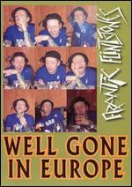 Well Gone in Europe [DVD]