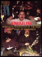 Jemma El Fna: Morocco's Rendezvous of the Dead