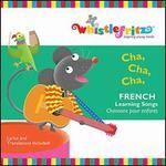 Whistlefritz: Cha Cha Cha (French Learning)