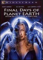 Final Days of Planet Earth/Invasion of the Pod People