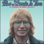 The Music Is You: A Tribute to John Denver [Digipak]