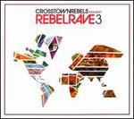Rebel Rave, Vol. 3 [Digipak]
