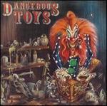 Dangerous Toys/Hellacious Acres
