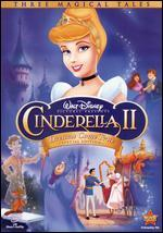 Cinderella II: Dreams Come True/Cinderella III: A Twist in Time