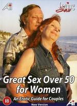 Loving Sex - Great Sex Over 50 For Women