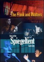 Frank and Walters - Live at the Spiegeltent